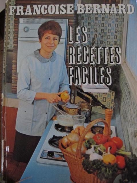 'Les Recettes Faciles' (easy Recipes) by Francoise Bernard, Librairie Hachette, 1965
