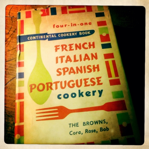 "The Browns, Cora, Rose  and Bob, ""The Four-in-One Book of Continental Cookery: Italy, Spain, Portugal, France,"" Arco Publishers Limited, 1956"