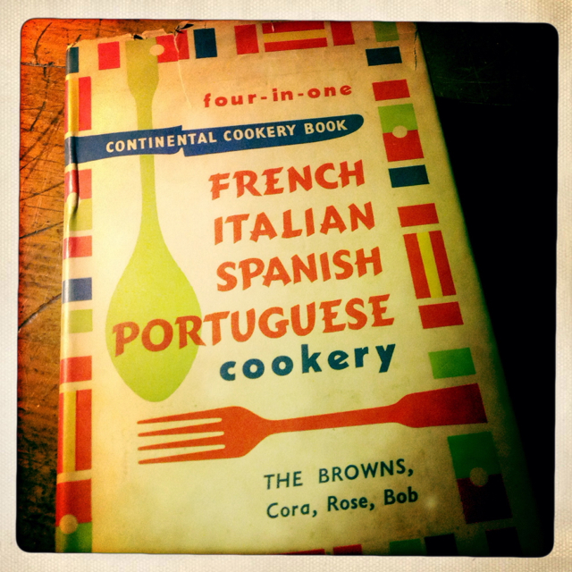 """The Browns, Cora, Rose  and Bob, """"The Four-in-One Book of Continental Cookery: Italy, Spain, Portugal, France,"""" Arco Publishers Limited, 1956"""